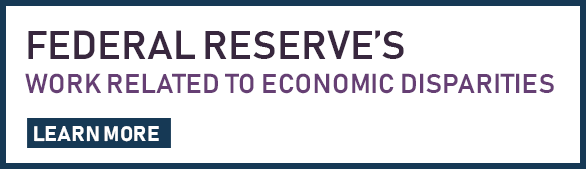 Federal Reserve's Work Related to Economic Disparities