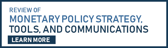 Review of Monetary Policy Strategy, Tools, and Communications